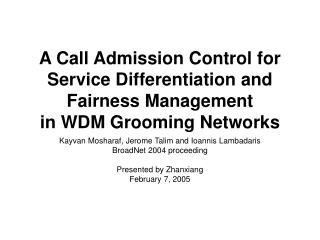 Kayvan Mosharaf, Jerome Talim and Ioannis Lambadaris BroadNet 2004 proceeding