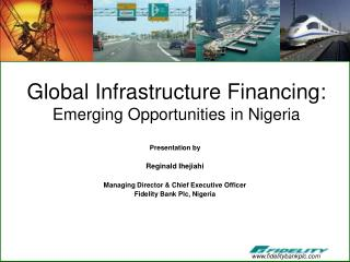 Global Infrastructure Financing: Emerging Opportunities in Nigeria