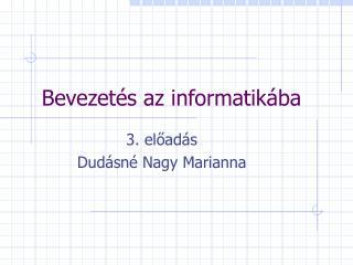 Bevezet�s az informatik�ba