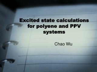 Excited state calculations for polyene and PPV systems