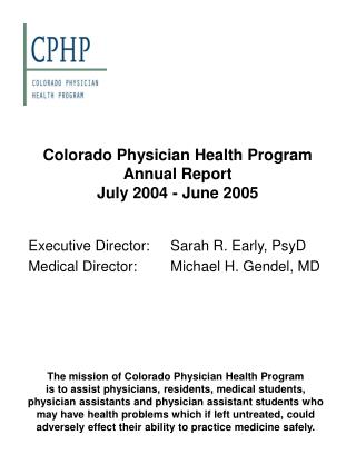 Colorado Physician Health Program Annual Report  July 2004 - June 2005