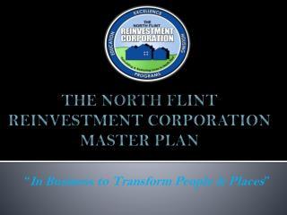 The North Flint Reinvestment Corporation Master Plan