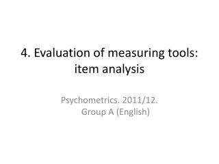 4.  Evaluation of measuring tools: item analysis