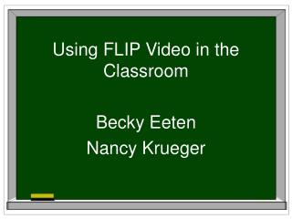 Using FLIP Video in the Classroom