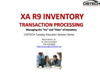 "XA R9 INVENTORY  TRANSACTION PROCESSING Managing the ""Ins"" and ""Outs"" of Inventory"