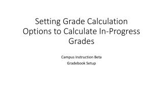 Setting Grade Calculation Options to Calculate In-Progress Grades