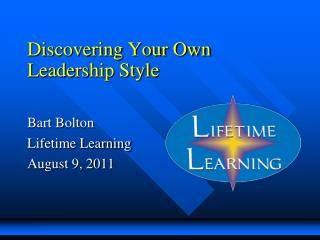 Discovering Your Own  Leadership Style