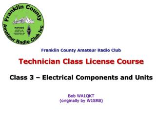 Franklin County Amateur Radio Club Technician Class License Course