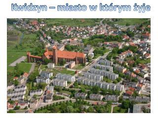 Kwidzyn – miasto w którym żyje