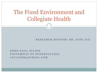 The Fixed Environment and Collegiate Health