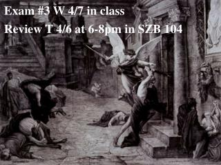 Exam #3 W 4/7 in class Review T 4/6 at 6-8pm in SZB 104