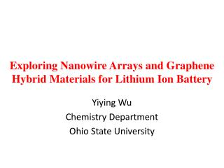 Exploring Nanowire Arrays and Graphene Hybrid Materials for Lithium Ion Battery
