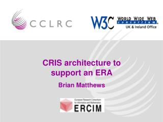 CRIS architecture to support an ERA Brian Matthews