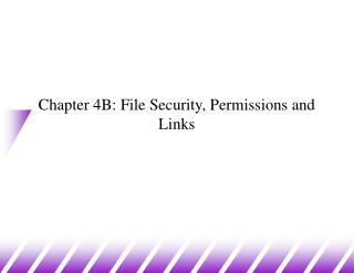 Chapter 4B: File Security, Permissions and Links