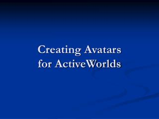 Creating Avatars for ActiveWorlds