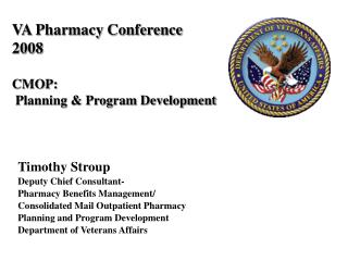 VA Pharmacy Conference 2008 CMOP:  Planning & Program Development