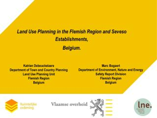 Land Use Planning in the Flemish Region and Seveso Establishments, Belgium.