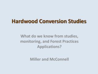 Hardwood Conversion Studies