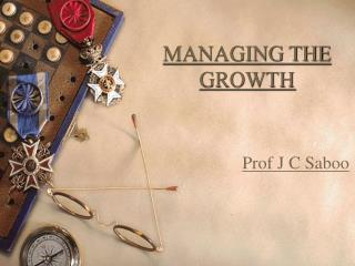 MANAGING THE GROWTH