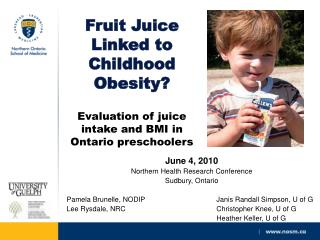 Fruit Juice Linked to Childhood Obesity   Evaluation of juice intake and BMI in Ontario preschoolers