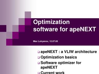 Optimization software for apeNEXT Max Lukyanov, 12.07.05