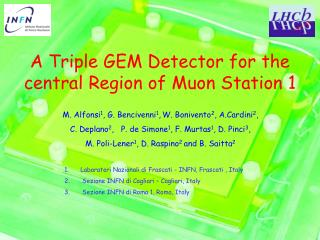 A Triple GEM Detector for the central Region of Muon Station 1