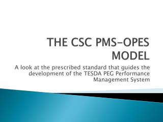 THE CSC PMS-OPES MODEL