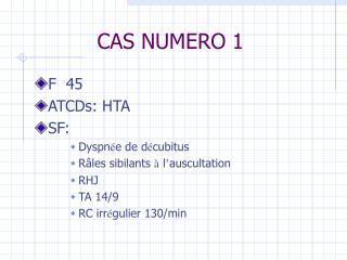 CAS NUMERO 1