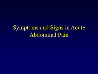 Symptoms and Signs in Acute Abdominal Pain