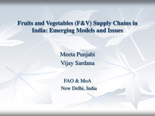 Fruits and Vegetables FV Supply Chains in India: Emerging Models and Issues