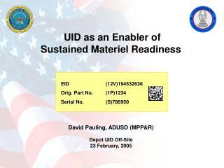 David Pauling, ADUSD (MPP&R) Depot UID Off-Site 23 February, 2005