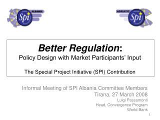 Informal Meeting of SPI Albania Committee Members Tirana ,  27  M arch  2008  Luigi Passamonti