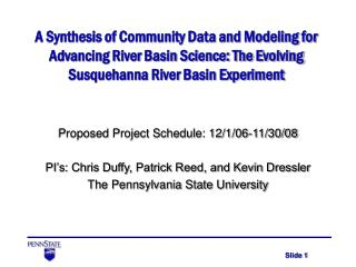 Proposed Project Schedule: 12/1/06-11/30/08 PI's: Chris Duffy, Patrick Reed, and Kevin Dressler