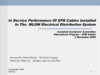 In Service Performance Of EPR Cables Installed In The  MLGW Electrical Distribution System   Insulated Conductor Committ