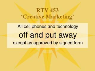 RTV 453 'Creative Marketing'