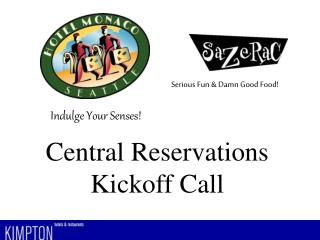 Central Reservations Kickoff Call Indulge Your Senses