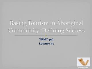 Basing Tourism in Aboriginal Community: Defining Success