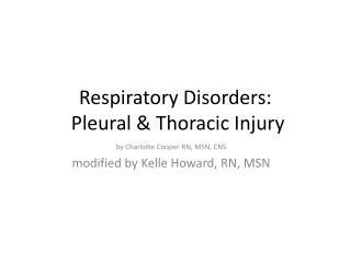 Respiratory Disorders:   Pleural & Thoracic Injury