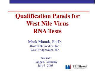 Qualification Panels for  West Nile Virus  RNA Tests