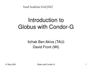 Introduction to  Globus with Condor-G