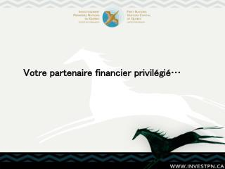 Votre partenaire financier privil gi