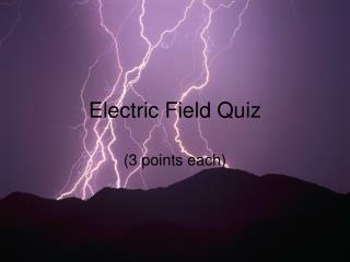 Electric Field Quiz