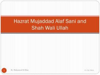 Hazrat Mujaddad Alaf Sani  and  Shah  Wali Ullah