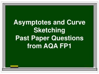 Asymptotes and Curve Sketching Past Paper Questions from AQA FP1