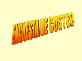 ENCUESTA DE COSTEO