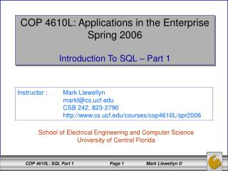 COP 4610L: Applications in the Enterprise Spring 2006 Introduction To SQL – Part 1