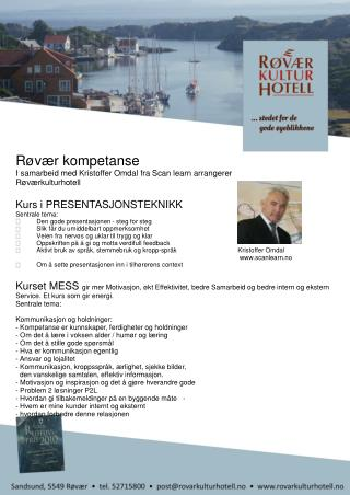 Røvær kompetanse I samarbeid med Kristoffer Omdal fra Scan learn arrangerer Røværkulturhotell