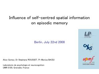 Influence of self-centred spatial information  on episodic memory