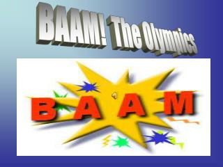 BAAM!  The Olympics