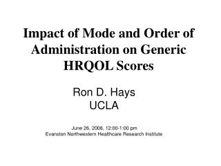 Impact of Mode and Order of Administration on Generic HRQOL Scores